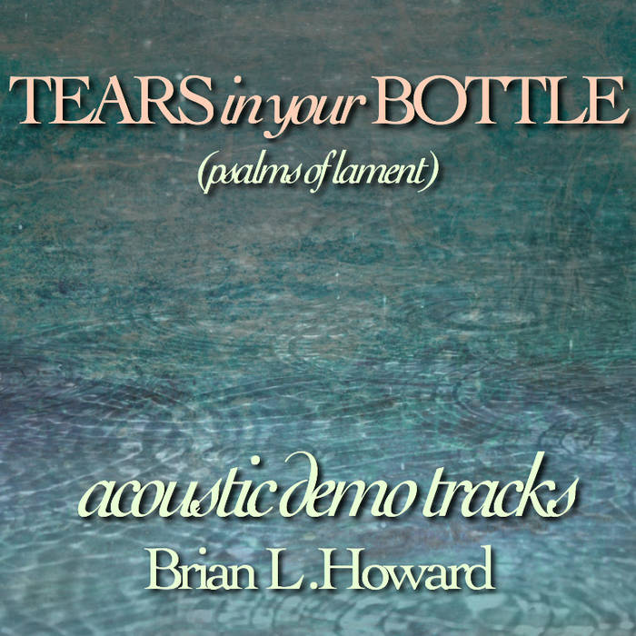Tears in your Bottle: Psalms of Lament Acoustic Demo cover art
