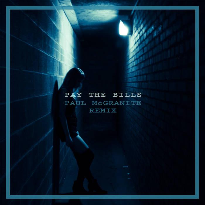 Pay the Bills (Paul McGranite Remix) cover art