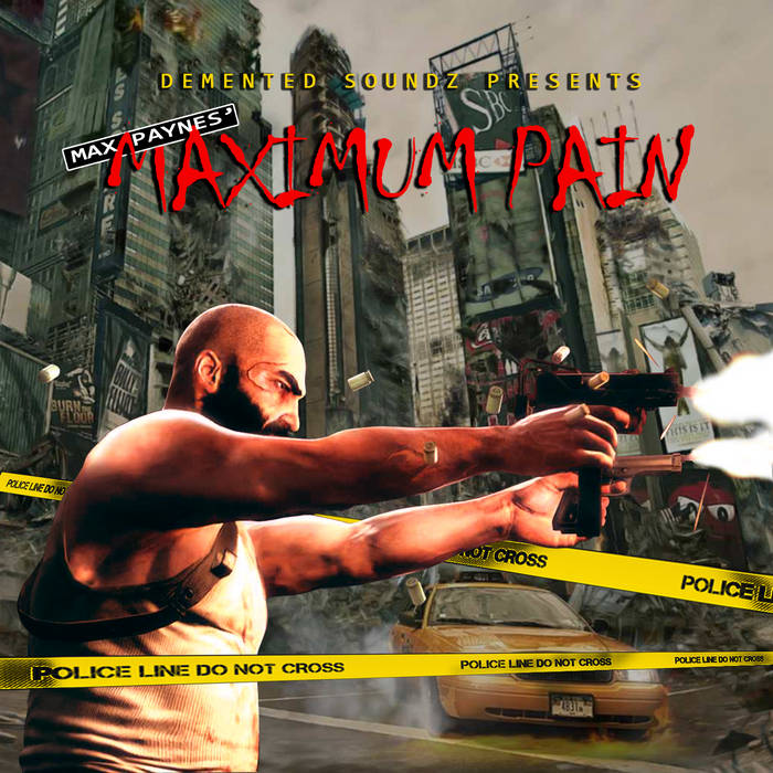 Demented Soundz Presents Max Paynes' Maximum Pain cover art