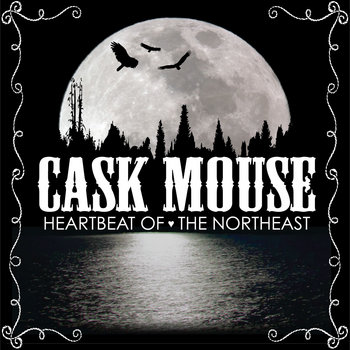 Heartbeat Of The Northeast by Cask Mouse