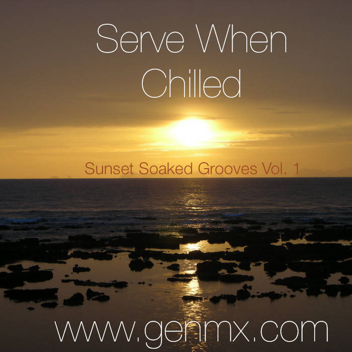 Serve When Chilled :: Sunset Soaked Grooves cover art