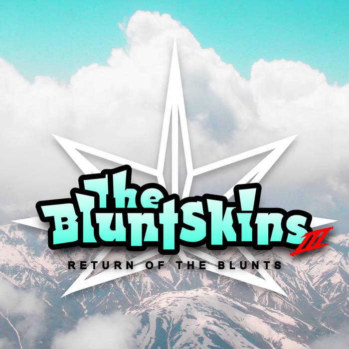 The Bluntskins III - Return Of The Blunts cover art