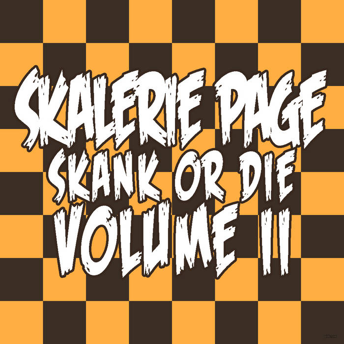 SKANK OR DIE VOLUME II (April Fools?) cover art