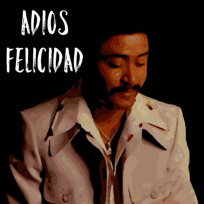Adios Felicidad cover art