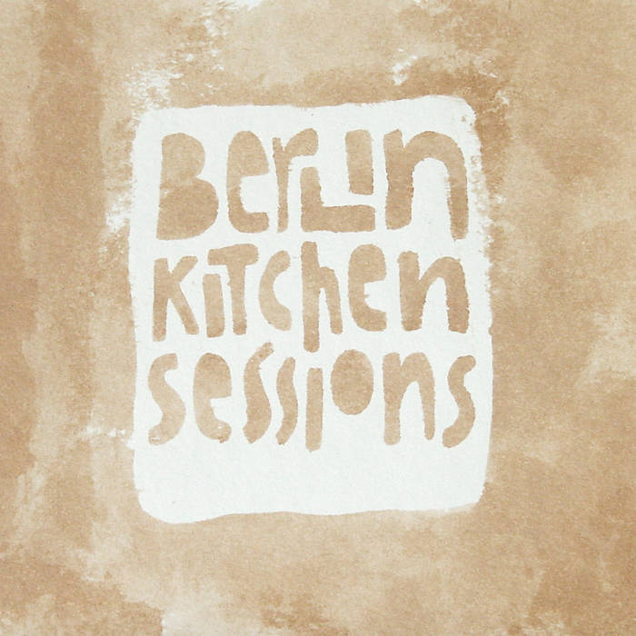Berlin Kitchen Sessions cover art
