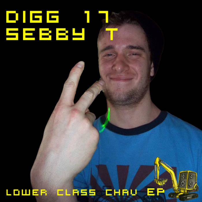 Digg 17 - Sebby T - Lower Class Chav EP cover art