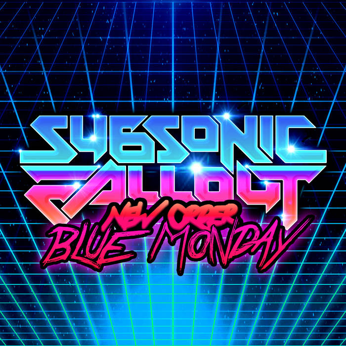 New Order - Blue Monday (Subsonic Fallout Cover) cover art