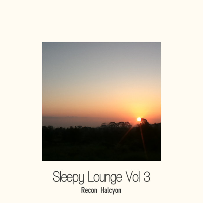 Recon Halcyon - Sleepy Lounge Vol. 3 (2016)