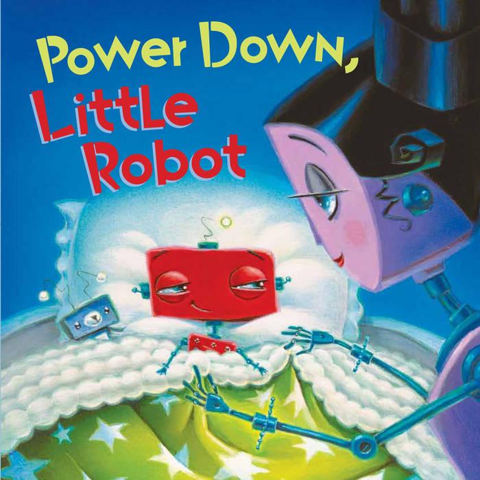 Power Down Little Robot cover art