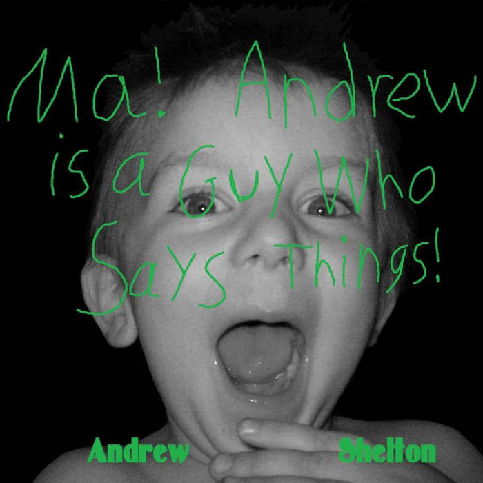 Ma!  Andrew is a Guy Who Says Things! cover art