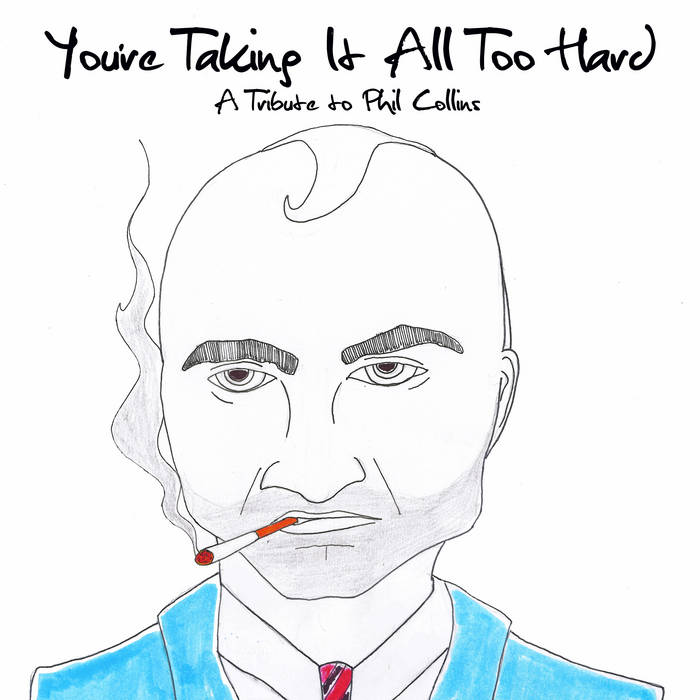 You're Taking It All Too Hard - A Tribute To Phil Collins cover art
