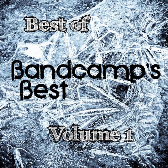 Best of Bandcamp's Best - Vol. 1 cover art