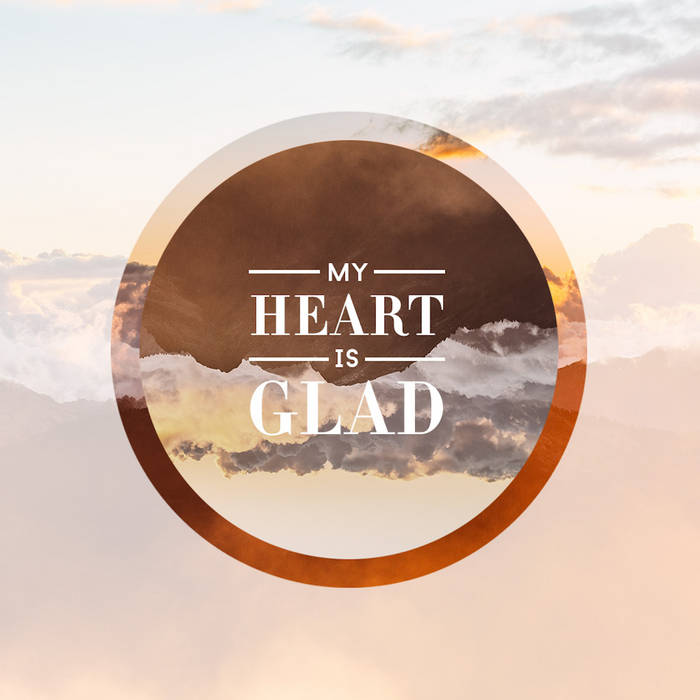 My Heart Is Glad cover art