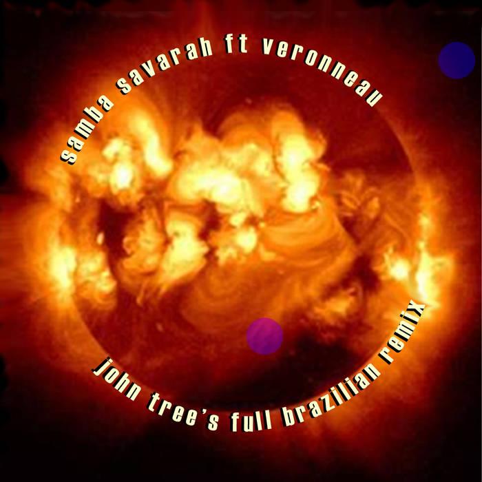 Samba Savarah ft Veronneau (John Tree's Full Brazilian Remix) cover art