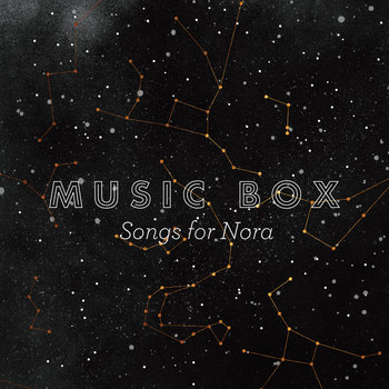 Music Box: Songs for Nora