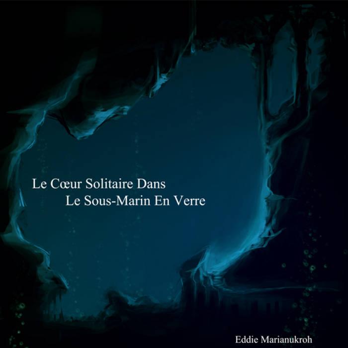 Le Cœur Solitaire Dans Le Sous-Marin En Verre cover art
