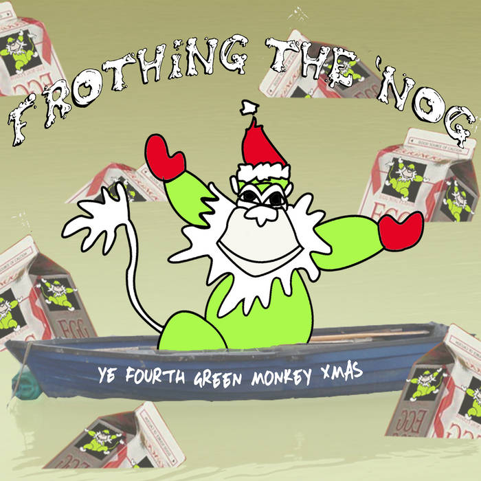 Frothing the 'Nog: Ye Fourth Green Monkey Christmas cover art
