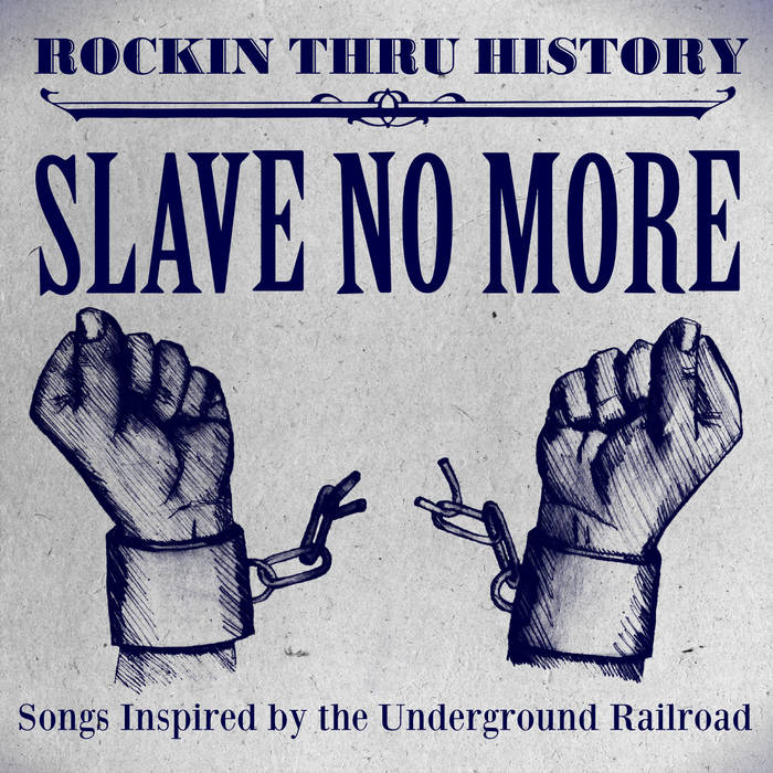 Slave No More: Songs Inspired by the Underground Railroad cover art