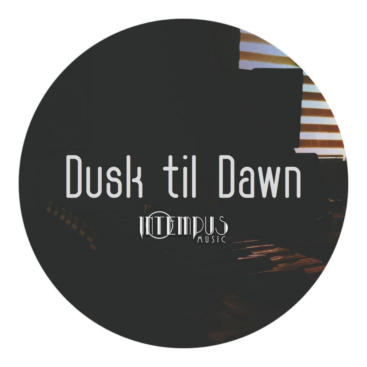 Dusk til Dawn (Single) by Intempus
