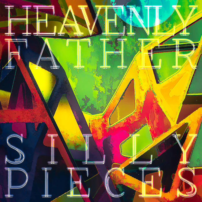 Heavenly Father - Silly Pieces EP cover art