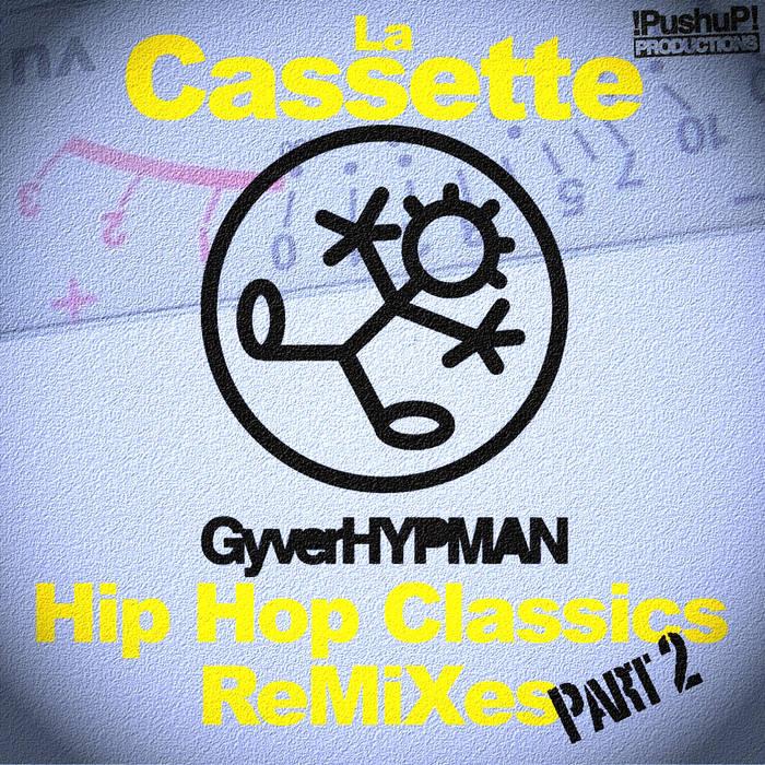 La Cassette, Part 2 (Hip Hop Classics ReMiXes) cover art