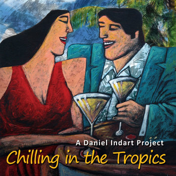 Daniel Indart Project Chilling In The Tropics