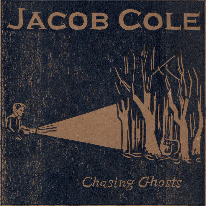 Chasing Ghosts (Solo Record by Jacob Cole) cover art
