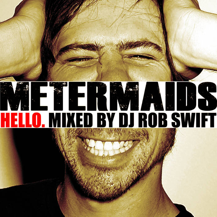 HELLO. Mixed by DJ Rob Swift cover art