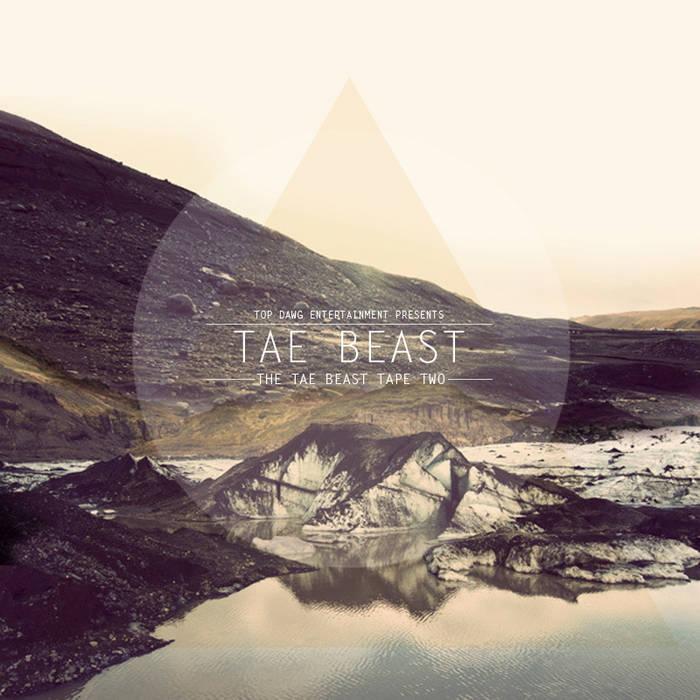 TDE presents::The Tae Beast Tape 2 cover art