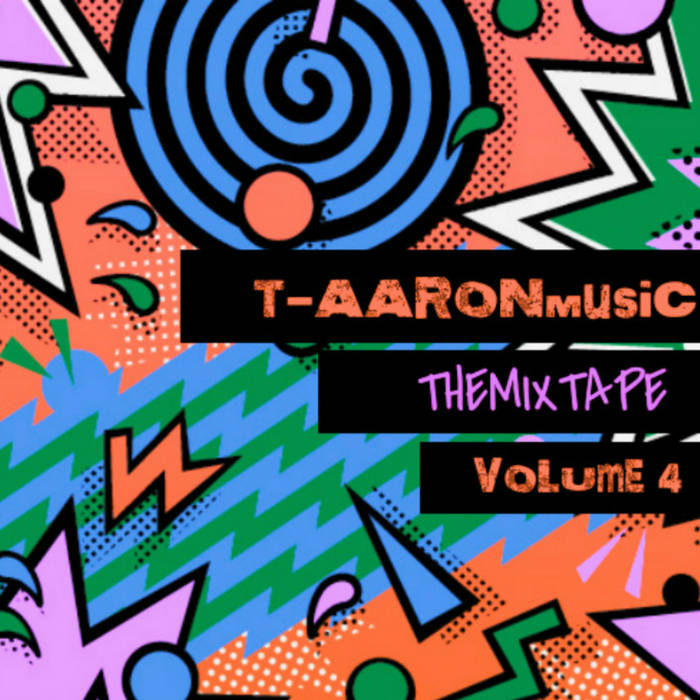 T-AARONmusic TheMixtapeVolume4 cover art