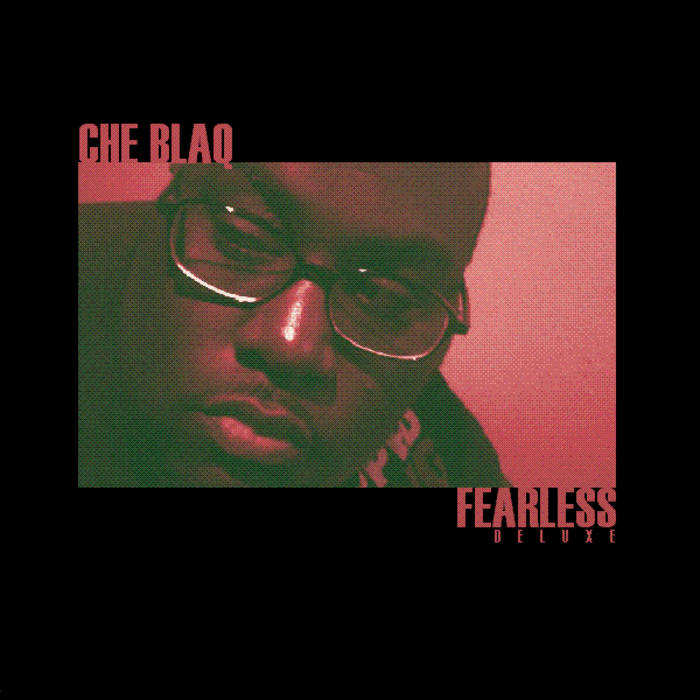 FEARLESS: THE CHE BLAQ EP (DELUXE EDITION) cover art