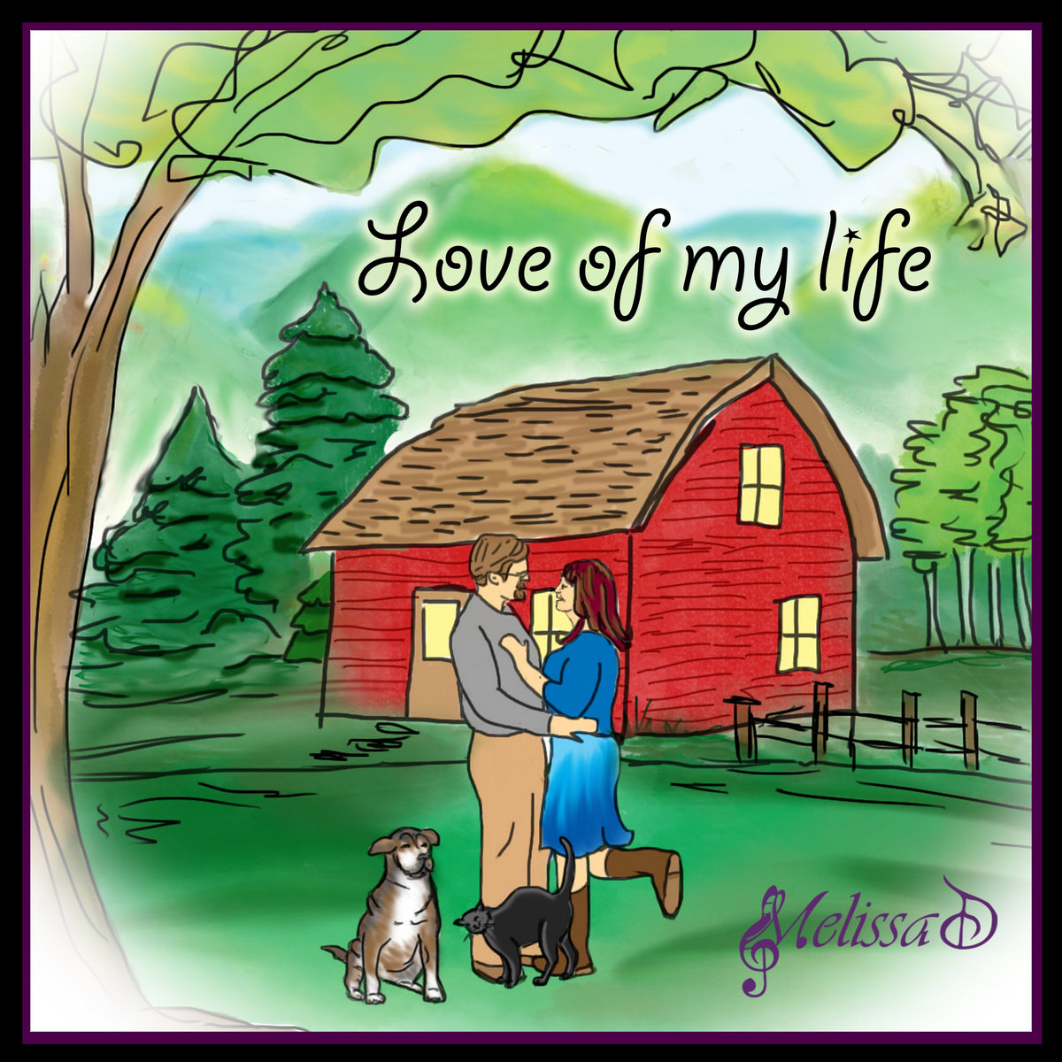 Love of My Life by Melissa D