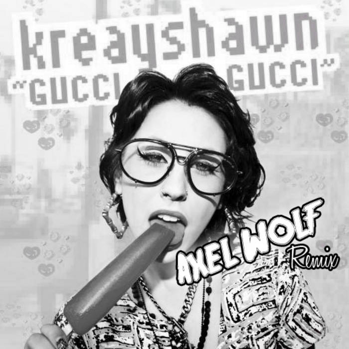 Kreayshawn - Gucci Gucci (Axel Wolf's Gucci Goth Remix) cover art