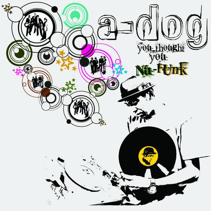 DJ A-Dog:'You thought U Nu-Funk' cover art