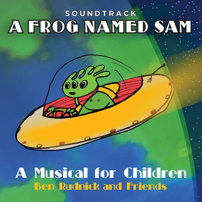 A Frog Named Sam: A Musical for Children (Soundtrack) cover art