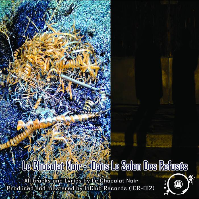 Le Chocolat Noir -  Dans Le Salon Des Refusés (Album // ICR 012) cover art