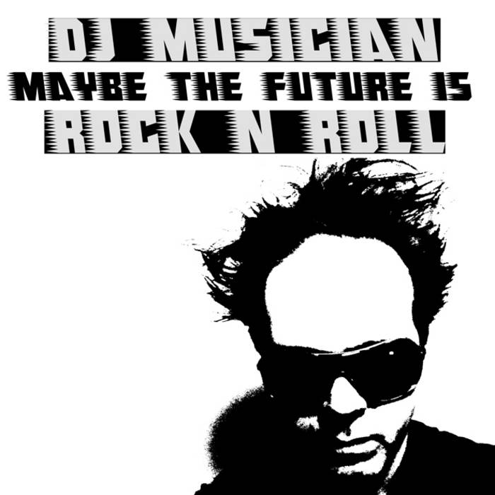 MAYBE THE FUTURE IS ROCK'N'ROLL cover art