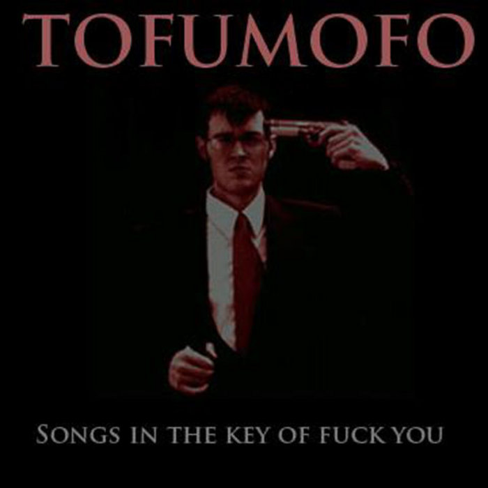 Songs in the Key of Fuck You (The Angry Commuter's Companion) cover art