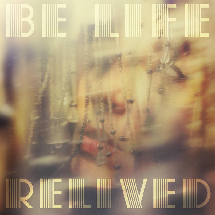 Be Life Relived cover art