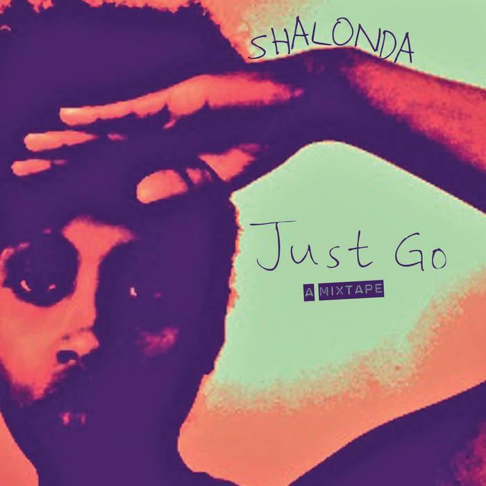 Just Go...A Mixtape cover art