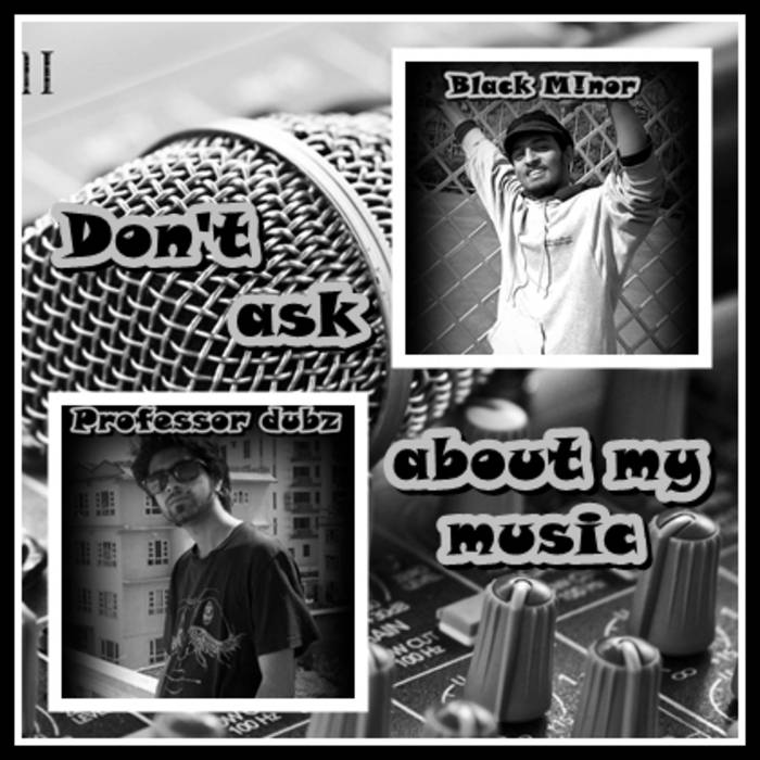 Don't ask about my music ( feat black minor ) cover art