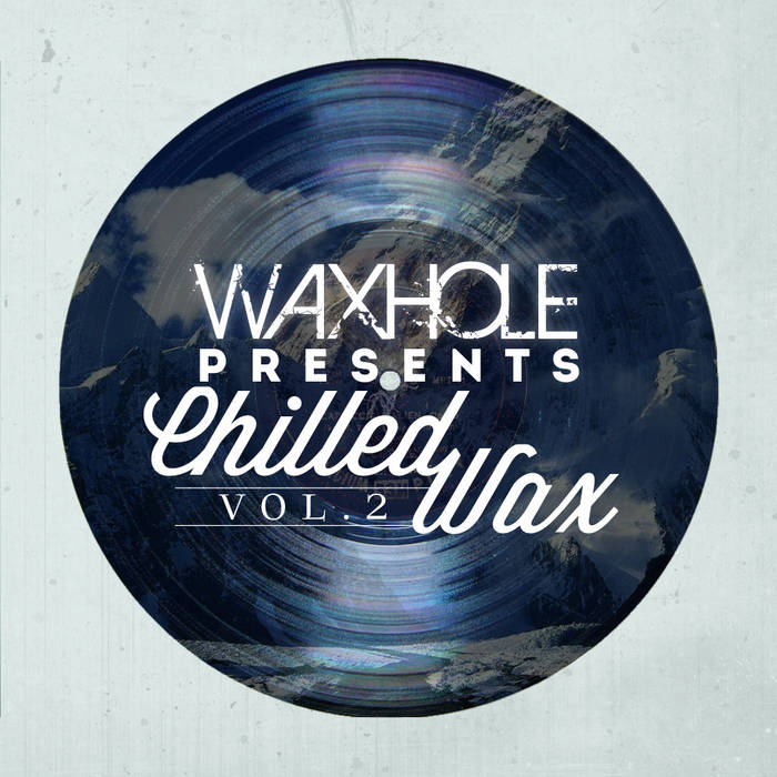 Waxhole Chilled Wax Vol. 2 Compilation cover art