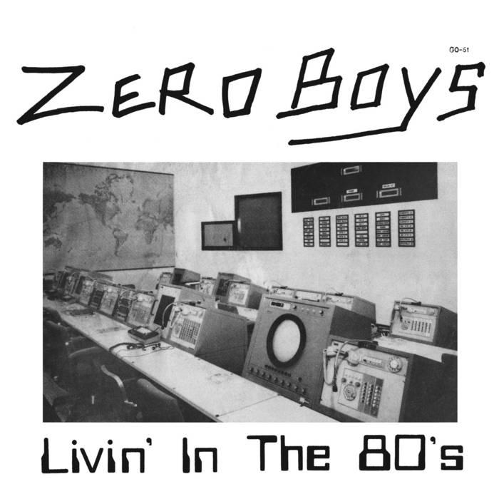 """Zero Boys """"Livin' In The 80's"""" cover art"""