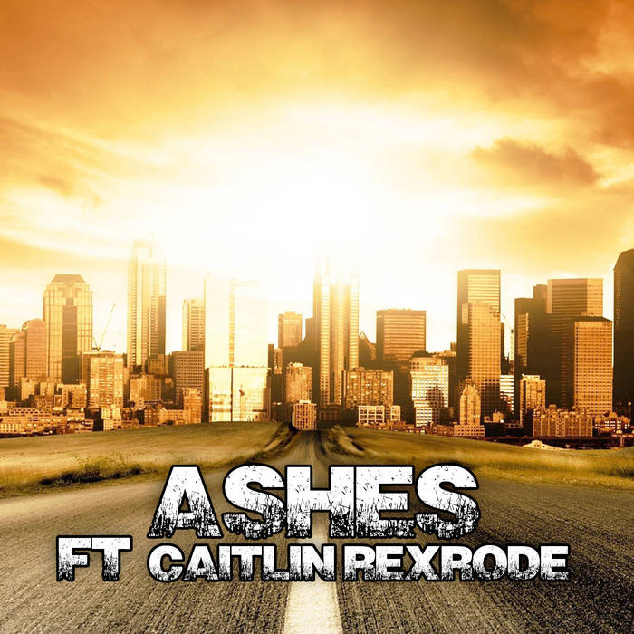 Ashes (ft. Caitlin Rexrode) cover art