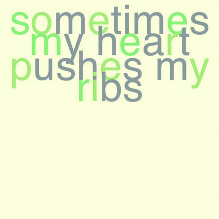 10 poems/stories from 'sometimes my heart pushes my ribs' by Ellen Kennedy cover art