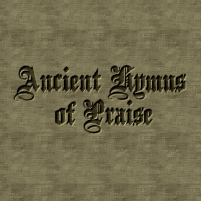 Ancient Hymns of Praise cover art