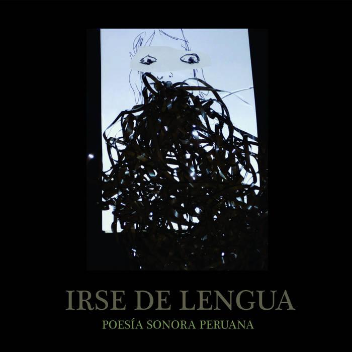 Irse de lengua - Poesía sonora peruana cover art