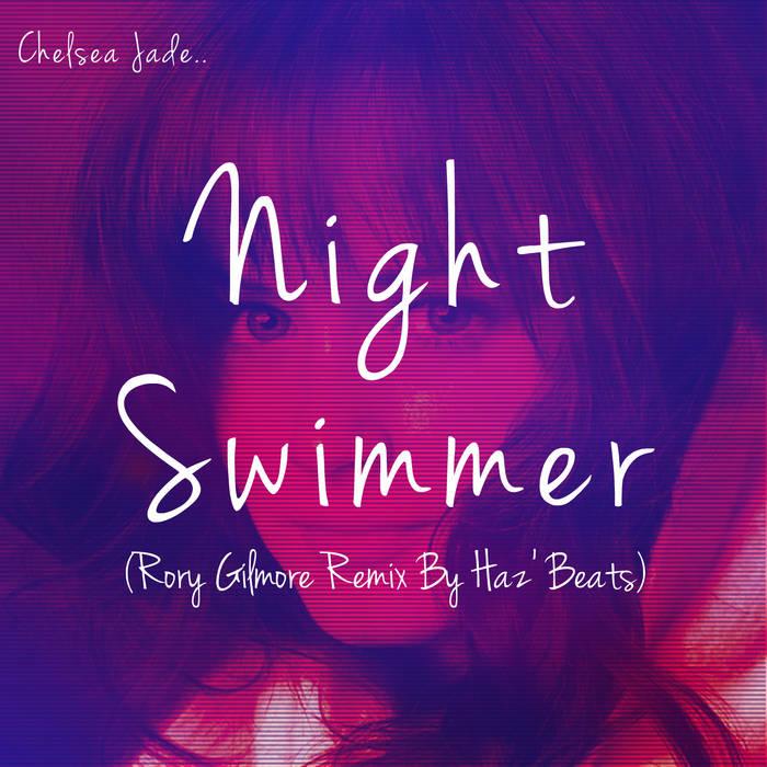 Chelsea Jade - Night Swimmer (Rory Gilmore Remix) cover art