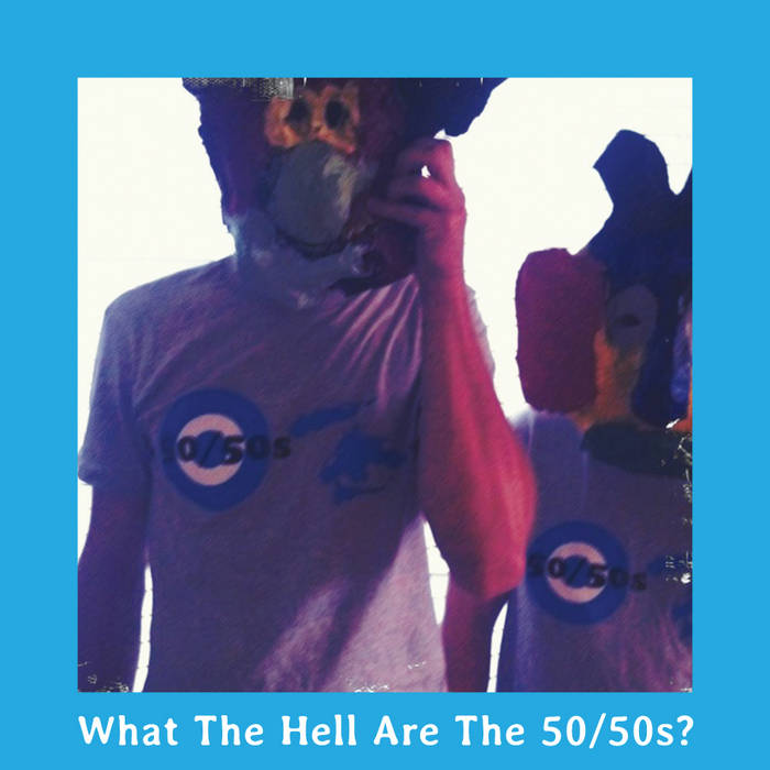 What The Hell Are The 50/50s? cover art