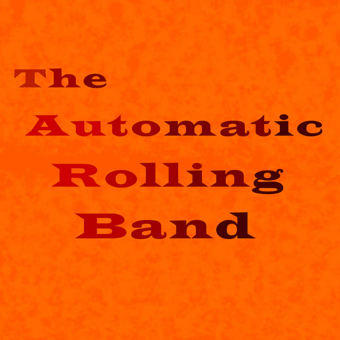 The Automatic Rolling Band cover art